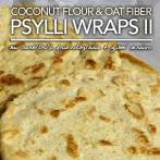 Coconut Flour & Oat Fiber Pyslli Wraps – Atkins OWL Friendly