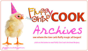 Fluffy Chix Cook Low Carb Recipe Archives Button