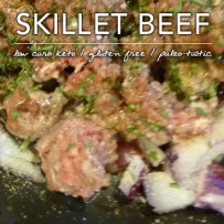Skillet Beef – Low Carb Gluten Free Staple
