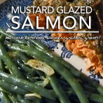 Mustard Glazed Salmon – Dr. Westman's No Sugar No Starch Diet – Week 2 | Day 6
