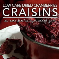 Sugar Free Dried Cranberries – Winning the Low Carb Craisin Wars