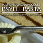 Psylli Pumpkin Pasta – Low Carb Keto Lasagna Noodles with 'Tude (Attitude)