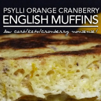 Orange Cranberry English Muffins – Low Carb Keto Love