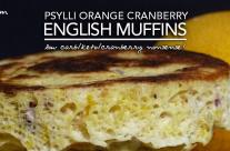 Orange Cranberry English Muffins – Low Carb Keto Love