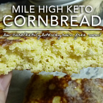 Mile High Keto Cornbread – Low Carb Keto & Gluten Free