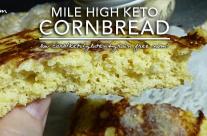 Mile High Keto Cornbread – Low Carb Keto & Gluten Free