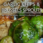 Pan Roasted Brussels Sprouts with Garlic Chips – Induction & Page 4 Friendly