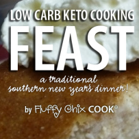 FEAST | January – a low carb keto traditional southern new year's dinner 2015