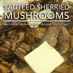 Sautéed Mushrooms with Sherry Reduction – Low Carb Keto Heaven