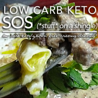 Low Carb Keto SOS – (*stuff* on a shingle)