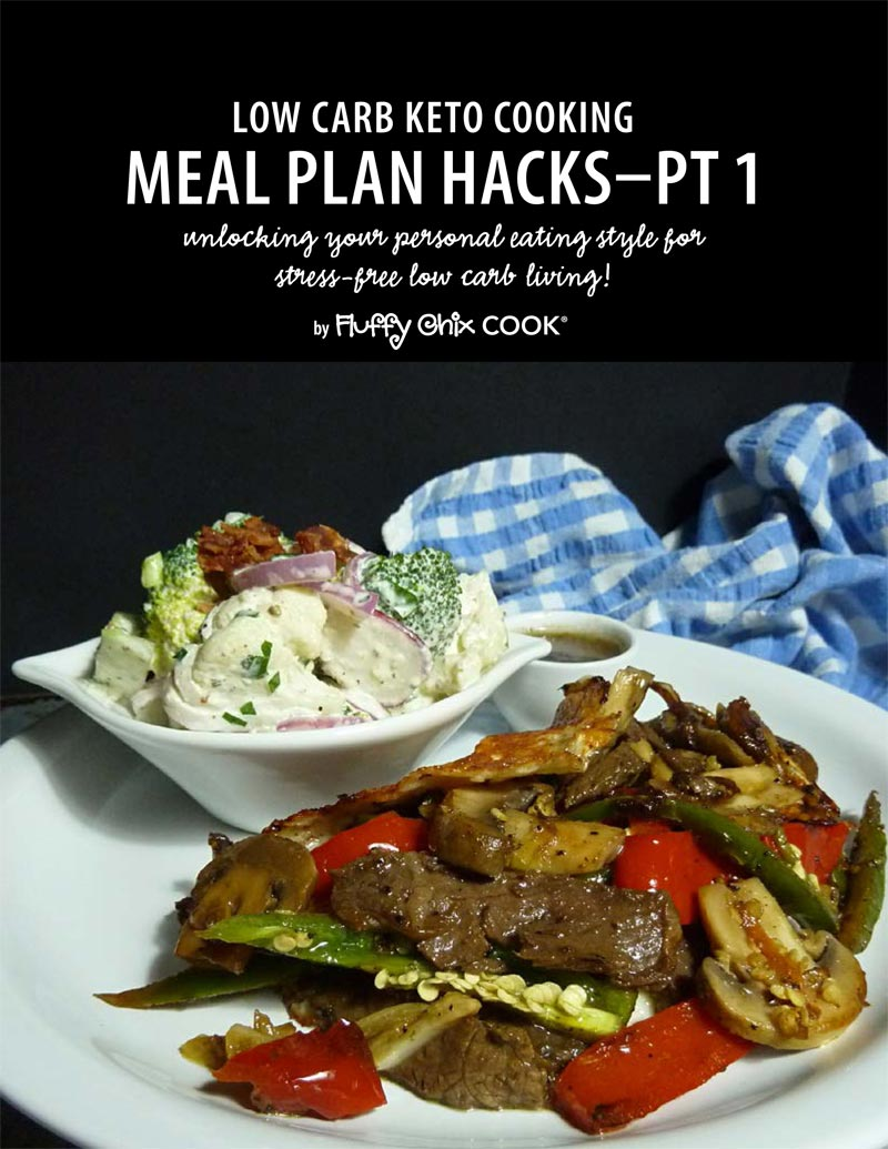 Low Carb Keto Meal Plan HacksPt1by Fluffy Chix Cook