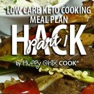 Low Carb Keto Cooking Series – Meal Plan Hacks Part 1