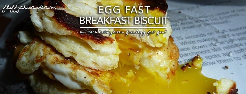 Egg Fast Breakfast Biscuit – Low Carb Keto Breakfast Yum