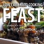 FEAST – Low Carb St. Patrick's Day; Sparkle with Simple and Authentic Low Carb Irish Recipes