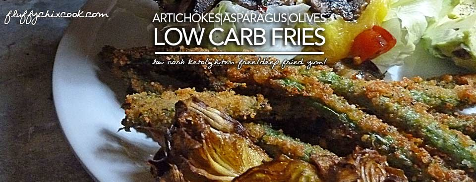 Low Carb Fries – Deep Fried Artichoke Hearts Asparagus and Olives