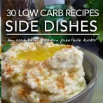 30 Droolicious Low Carb Side Dishes Perfect for Grill-Outs or Picnics