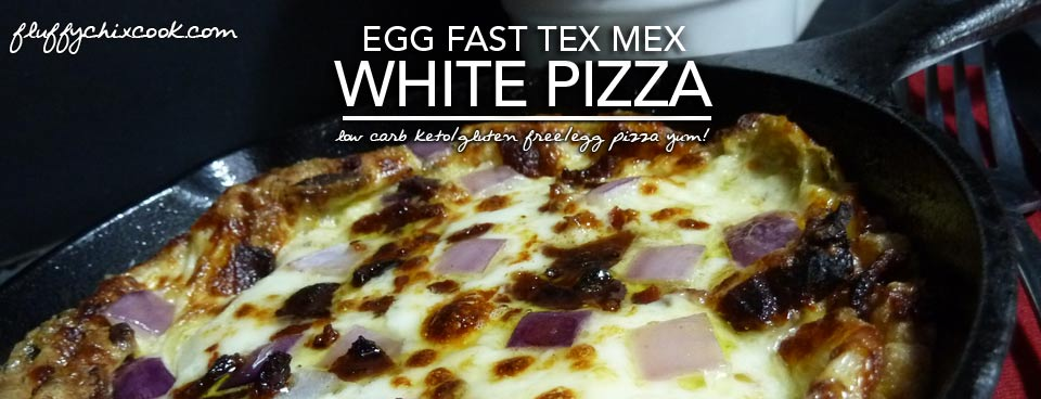 Egg Fast Recipe – Tex Mex White Egg Pizza a Low Carb Keto Pizza Bonanza!