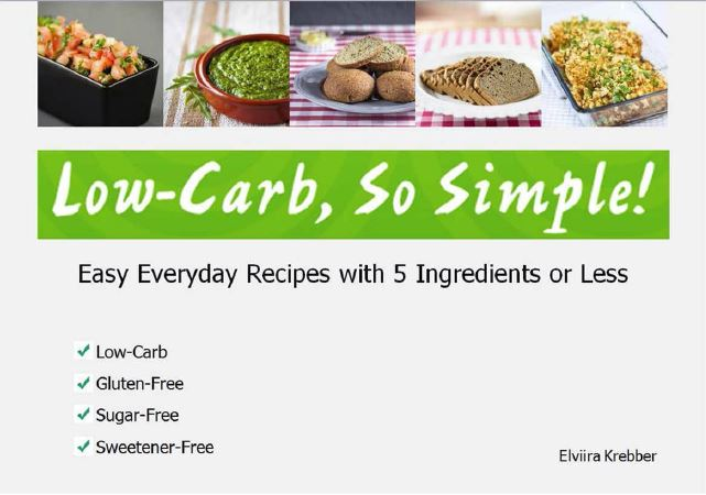 Low Carb So Simple Cookbook by Elviira Krebber