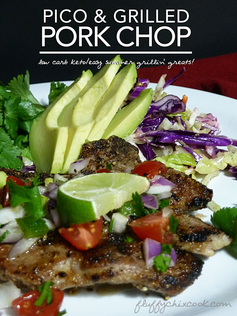 Grilled Pork Chops with Pico - Low Carb and Gluten Free