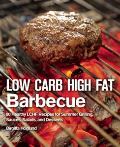 LCHF Barbeque by Birgitta Hoglund