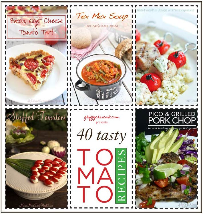 40 Low Carb Tasty Tomato Recipes To Beat The Heat